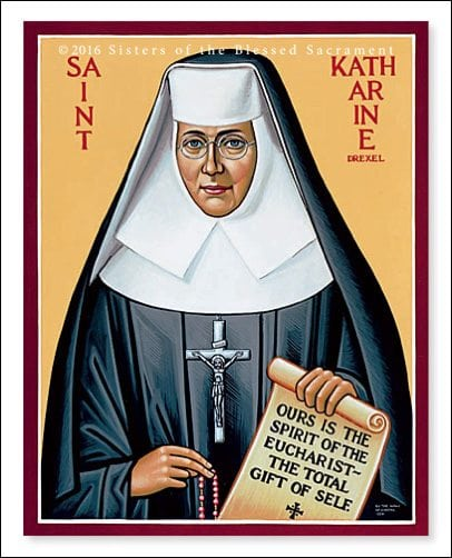 """Ours in the Spirit of the Eucharist — The Total Gift of Self."" — St. Katharine Drexel"